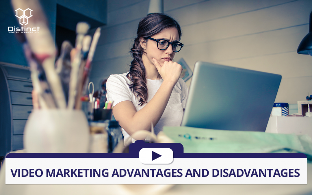 Video Marketing Advantages and Disadvantages