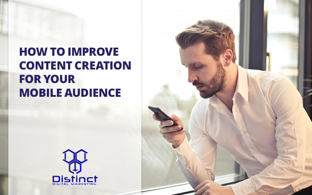 How to Improve Content Creation For Your Mobile Customers